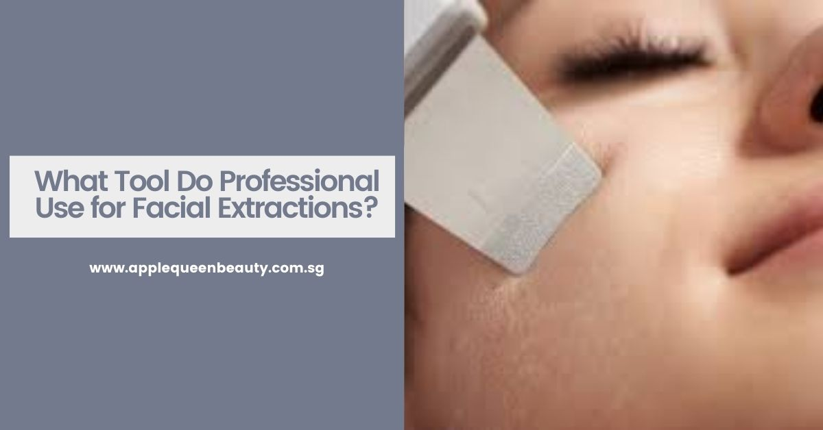 What Tool Do Professional Use for Facial Extractions?